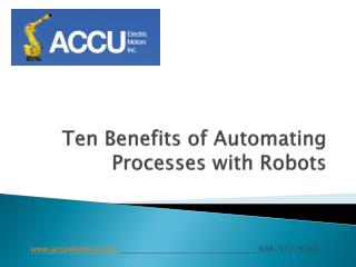 Ten Benefits of Automating Processes with Robots-Accu Electric