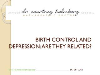 BIRTH CONTROL AND DEPRESSION ARE THEY RELATED-Courtney Holmberg