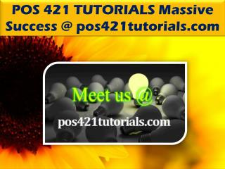 POS 421 TUTORIALS Massive Success @ pos421tutorials.com