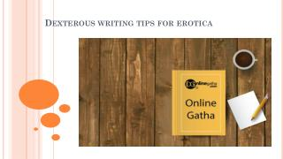 Dexterous writing tips for erotica