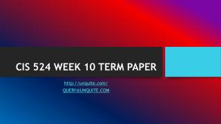 CIS 524 WEEK 10 TERM PAPER