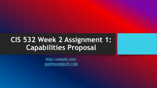 CIS 532 Week 2 Assignment 1: Capabilities Proposal