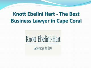 Knott Ebelini Hart - The Best Business Lawyer in Cape Coral