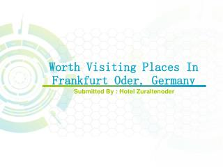 Worth Visiting Places In Frankfurt Oder