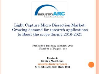 Light Capture Microdissection Market: High use of microbeam for R&D in healthcare industry | IndustryARC