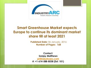 Smart Greenhouse Market expects Europe to continue its dominant market share till at least 2021