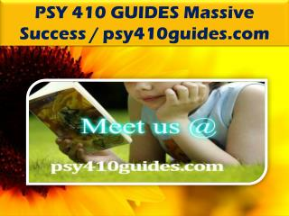 PSY 410 GUIDES Massive Success / psy410guides.com