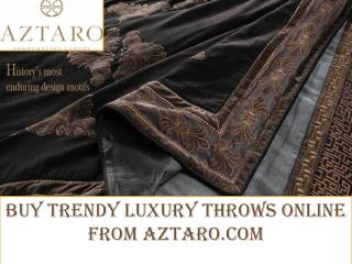 Trendy Luxury Throws | Aztaro.com