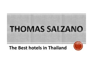 Thomas Salzano - The Best hotels in Thailand