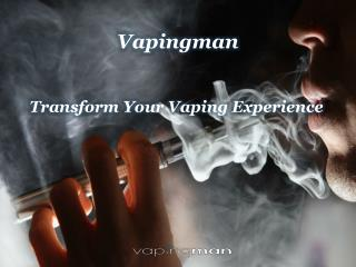 Transform Your Vaping Experience