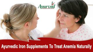 Ayurvedic Iron Supplements To Treat Anemia Naturally