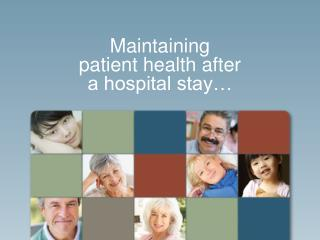Maintaining patient health after a hospital stay…