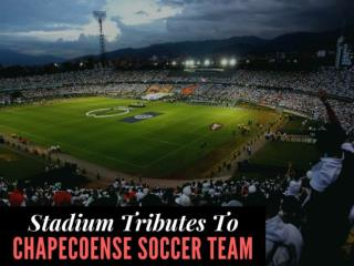 Stadium tributes to Chapecoense soccer team