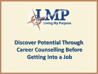Discover Potential Through Career Counselling Before Getting Into a Job