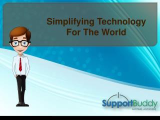 : Make Use Of Buddy App of Supportbuddy to Get Rid Of Technical Glitches Easily