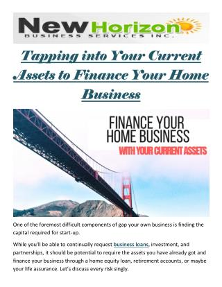 Tapping into Your Current Assets to Finance Your Home Business