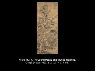"Wang Hui.  A Thousand Peaks and Myriad Ravines .  Qing Dynasty, 1693. 8' 2 1/2""  ×  3' 4 1/2""."