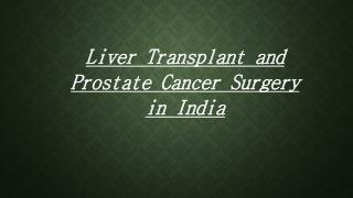 Liver Transplant and Prostate Cancer Surgery in India