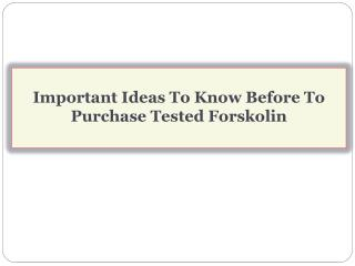 Important Ideas To Know Before To Purchase Tested Forskolin