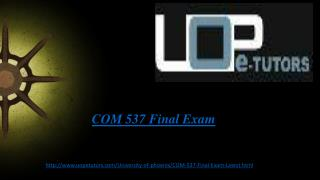 COM 537 Final Exam - Question With Answers : UOP E Tutors