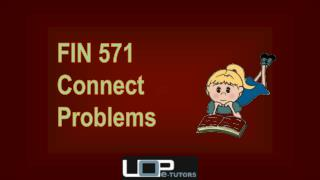 FIN 571 Connect Problem Questions @ UOP E Tutors