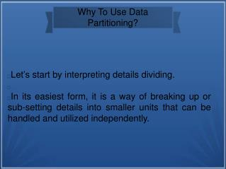 Why To Use Data Partitioning?