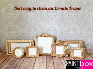 How to clean an ornate frame   PaintboxNolita