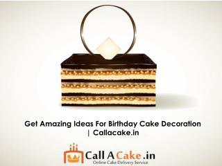 Get Amazing Ideas For Birthday Cake Decoration | Callacake.in