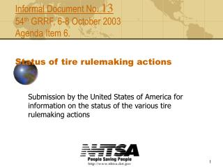 Informal Document No.  13 54 th  GRRF, 6-8 October 2003 Agenda Item 6. Status of tire rulemaking actions