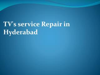 TV's service Repair in Hyderabad