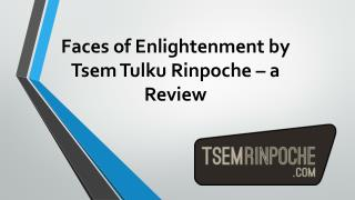 Faces of Enlightenment by Tsem Tulku Rinpoche – a Review