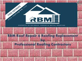 Rbm Roofing and General Contracting