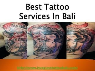 Get the cheap and best tattoo artists in Bali, they use high quality ink for tattoo designs that always look attractive
