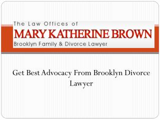 Get Best Advocacy from Brooklyn Divorce Lawyer