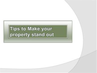 Tips to Make your Property Stand out