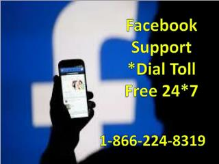 Best Way of Facebook Support 1-866-224-8319 service always available 24*7 hour's