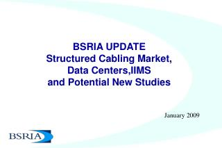 BSRIA UPDATE Structured Cabling Market,  Data Centers,IIMS  and Potential New Studies
