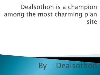 Dealsothon is a champion among the most charming plan site