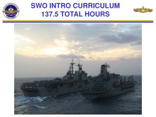 SWO INTRO CURRICULUM 137.5 TOTAL HOURS