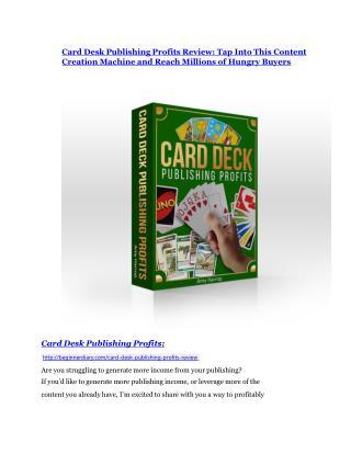Card Desk Publishing Profits review and MEGA $38,000 Bonus - 80% Discount