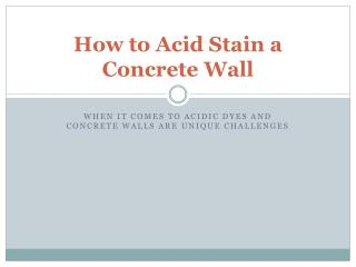 How to acid stain a concrete wall