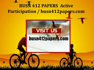 BUSN 412 PAPERS  Active Participation /busn412papers.com