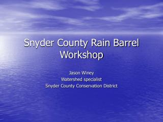 Snyder County Rain Barrel Workshop