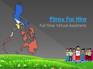 Pinoy for Hire as Full Time Virtual Assistant