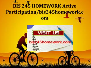 BIS 245 HOMEWORK Active Participation/bis245homework.com