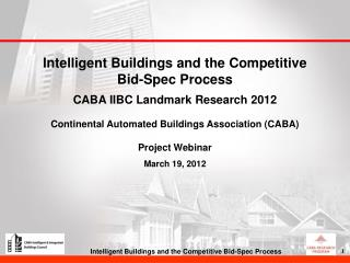Intelligent Buildings and the Competitive  Bid-Spec Process  CABA IIBC Landmark Research 2012 Continental Automated Buil