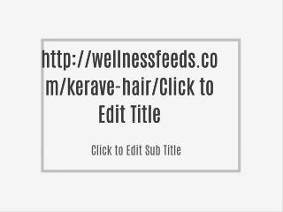 http://wellnessfeeds.com/kerave-hair/