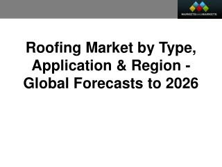 Roofing Market worth 270.40 Billion USD by 2026