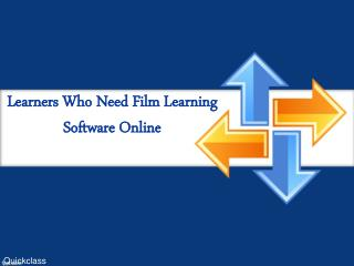 Learners Who Need Film Learning Software Online