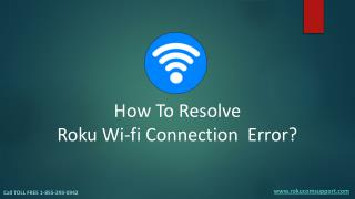 Fix Roku WiFi - Roku com Call TOLL FREE 1-855-293-0942